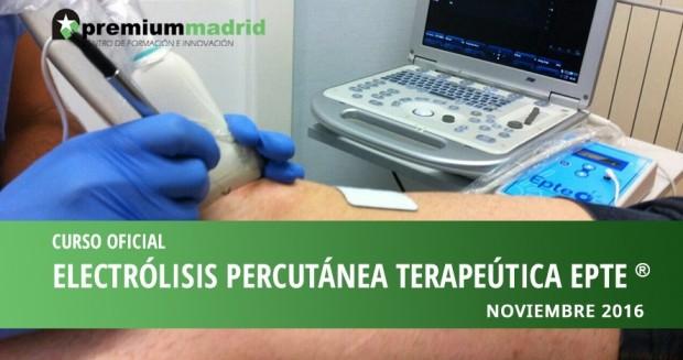 Curso Oficial Electrólisis Percutanea Terapéutica EPTE® NOVIEMBRE 2016