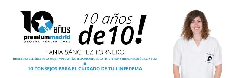 Premium Madrid, 10 años de 10: Consejos para el cuidado de tu linfedema